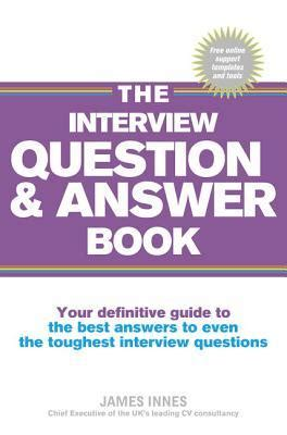 The Interview Question & Answer Book: Your Definitive