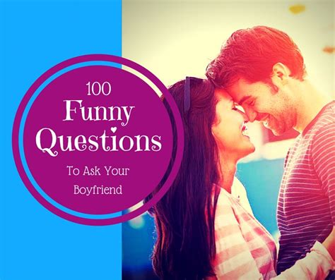 100 Funny Questions to Ask Your Boyfriend   PairedLife